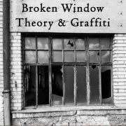 Broken Window Theory And Graffiti Removal